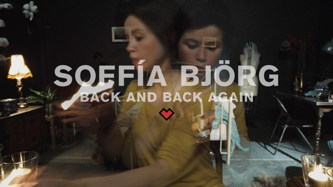SOFFÍA BJÖRG // BACK AND BACK AGAIN